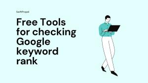 Free Tools for checking google keyword rank 1