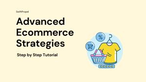 Advanced Ecommerce Strategies