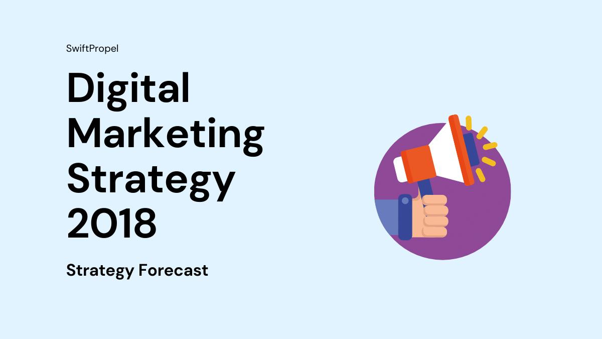 Digital Marketing Strategy 2018