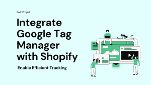 Integrate Google Tag Manager with Shopify